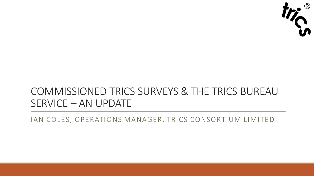 Update on Commissioned Surveys and the TRICS Bureau Service